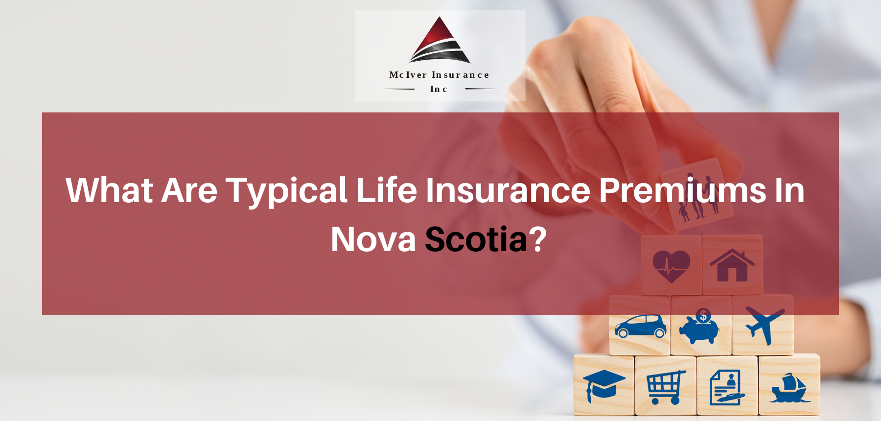 What Are Typical Life Insurance Premiums In Nova Scotia